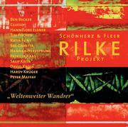 "Rilke Projekt. ""Weltenweiter Wandrer"""