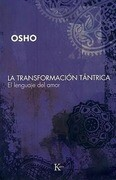 La Transformacion Tantrica: El Lenguaje del Amor = Tantric Transformation