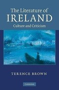 The Literature of Ireland: Culture and Criticism