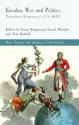 Gender, War and Politics: Transatlantic Perspectives, 1775-1830