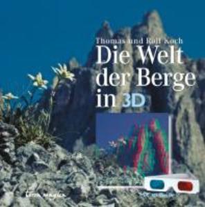 Die Welt der Berge in 3-D als Buch (gebunden)