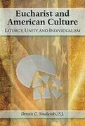 Eucharist and American Culture: Liturgy, Unity, and Individualism