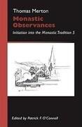Monastic Observances: Initiation Into the Monastic Tradition