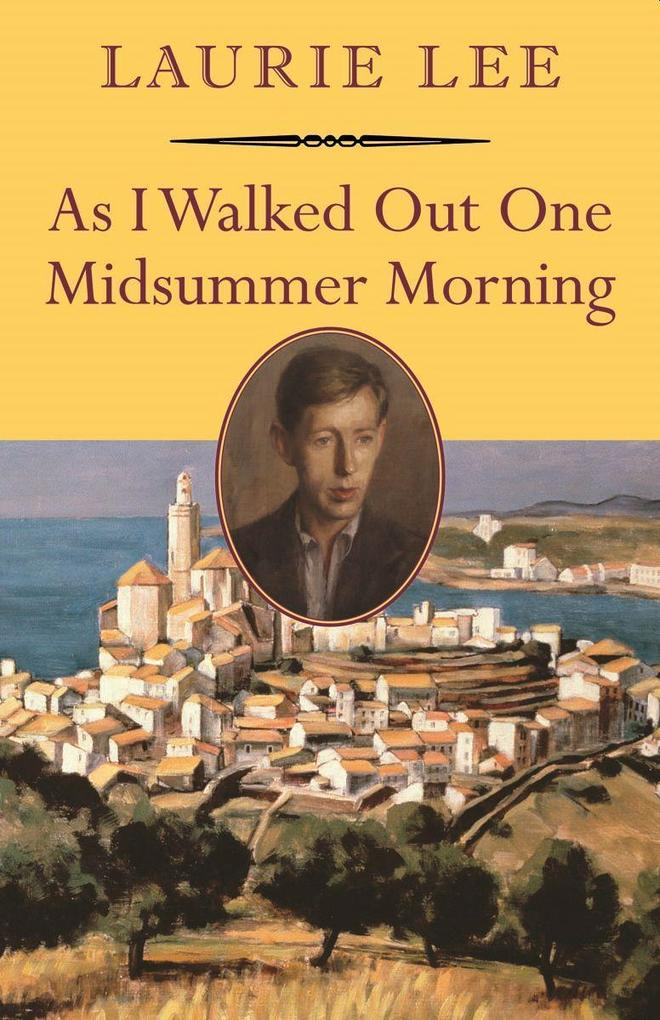 As I Walked Out One Midsummer Morning als Taschenbuch