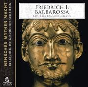 Friedrich I. Barbarossa - Kaiser des römischen Reichs