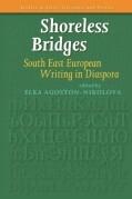 Shoreless Bridges: South East European Writing in Diaspora