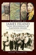 A History of James Island Slave Descendants & Plantation Owners: The Bloodline
