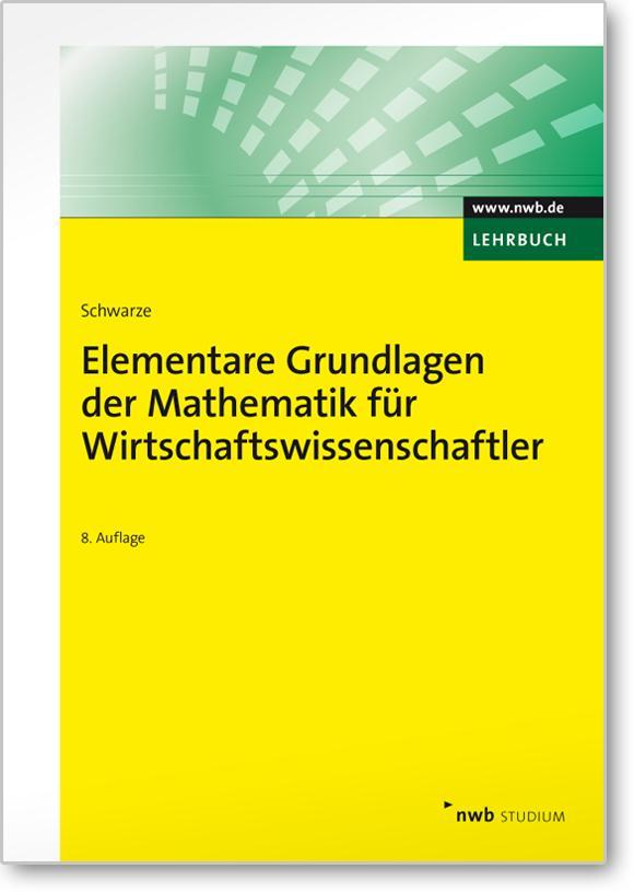 Elementare Grundlagen der Mathematik für Wirtschaftswissenschaftler als Buch