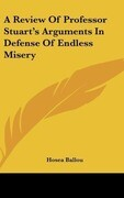 A Review Of Professor Stuart's Arguments In Defense Of Endless Misery
