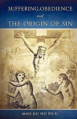 Suffering, Obedience and the Origin of Sin als Taschenbuch