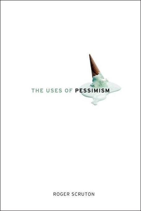 The Uses of Pessimism: And the Danger of False Hope als Buch (gebunden)