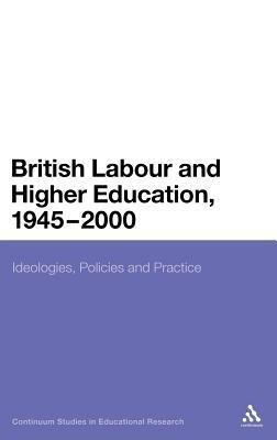 British Labour and Higher Education, 1945 to 2000 als Buch (gebunden)
