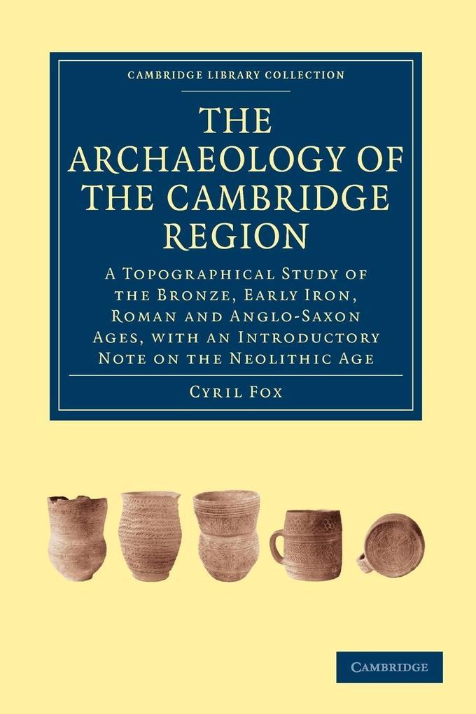 The Archaeology of the Cambridge Region als Taschenbuch