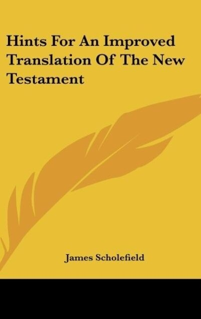 Hints For An Improved Translation Of The New Testament als Buch (gebunden)