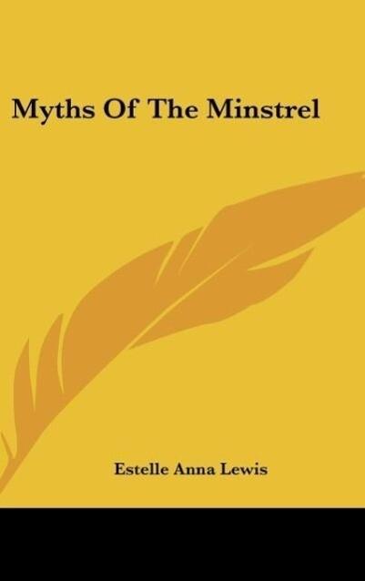 Myths Of The Minstrel als Buch (gebunden)