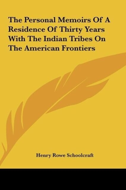 The Personal Memoirs Of A Residence Of Thirty Years With The Indian Tribes On The American Frontiers als Buch (gebunden)