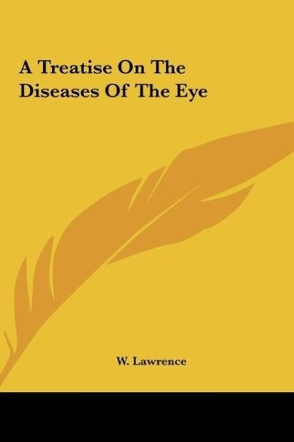 A Treatise On The Diseases Of The Eye als Buch (gebunden)