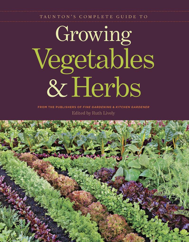 Taunton's Complete Guide to Growing Vegetables and Herbs als Taschenbuch