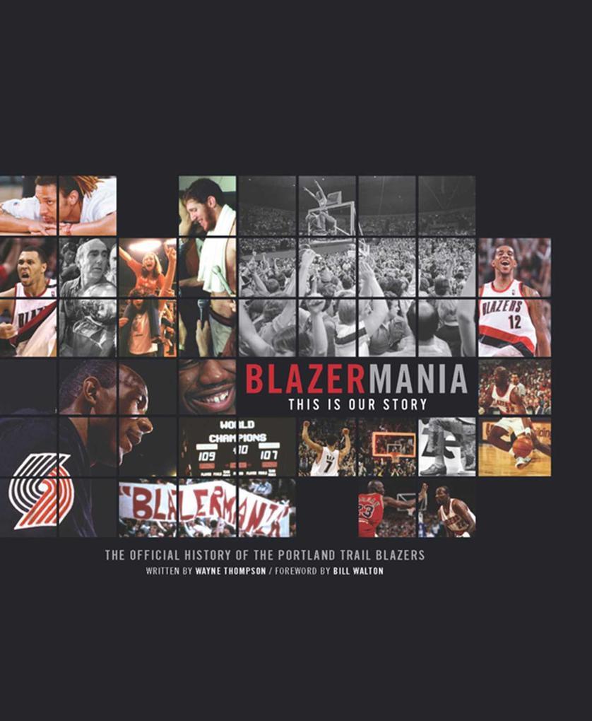 Blazermania: This Is Our Story als Buch (gebunden)