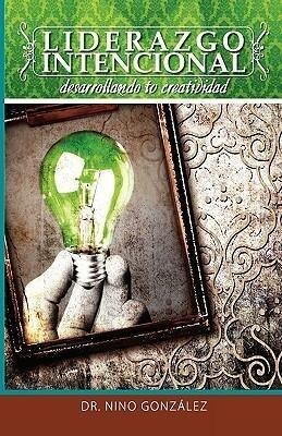 Liderazgo Intencional: Desarrollando Tu Creatividad als Taschenbuch