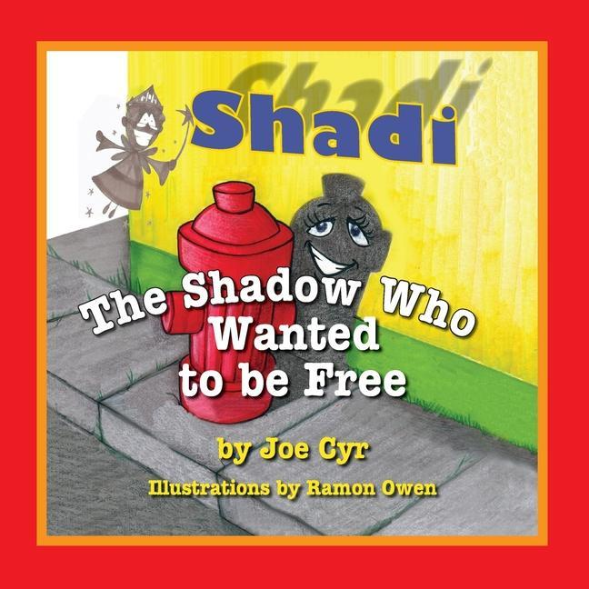 Shadi, the Shadow Who Wanted to Be Free als Taschenbuch