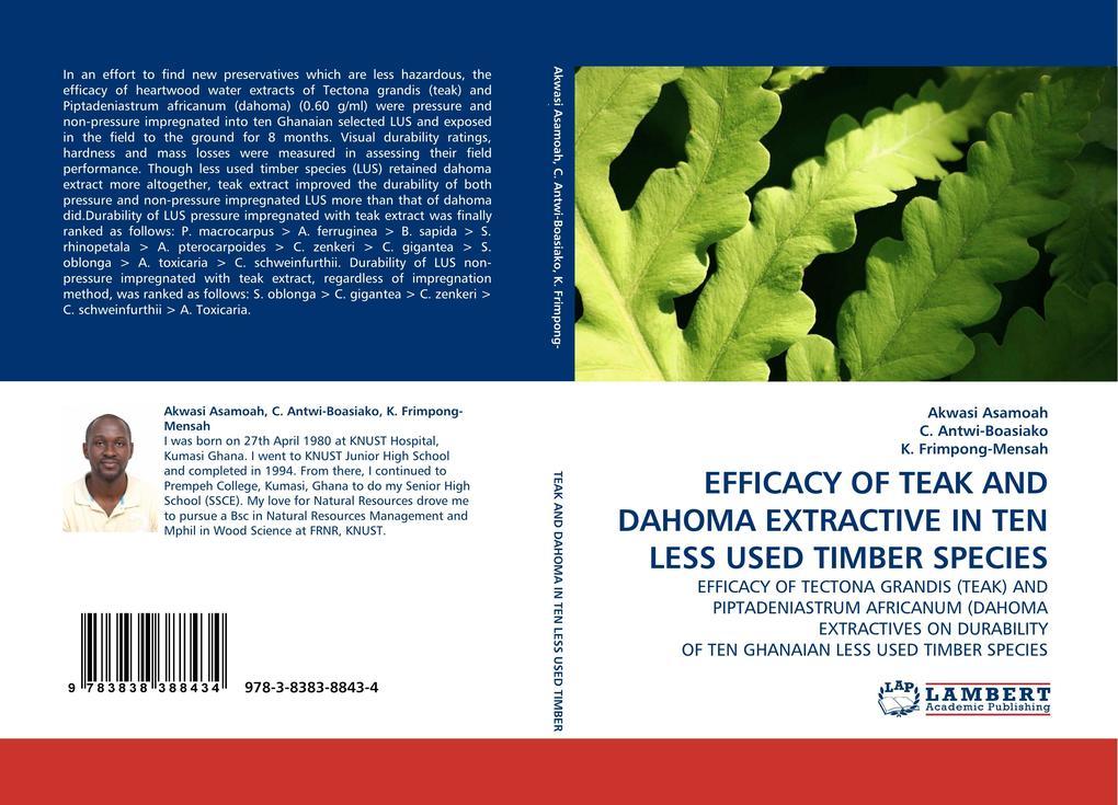 EFFICACY OF TEAK AND DAHOMA EXTRACTIVE IN TEN LESS USED TIMBER SPECIES als Buch (kartoniert)