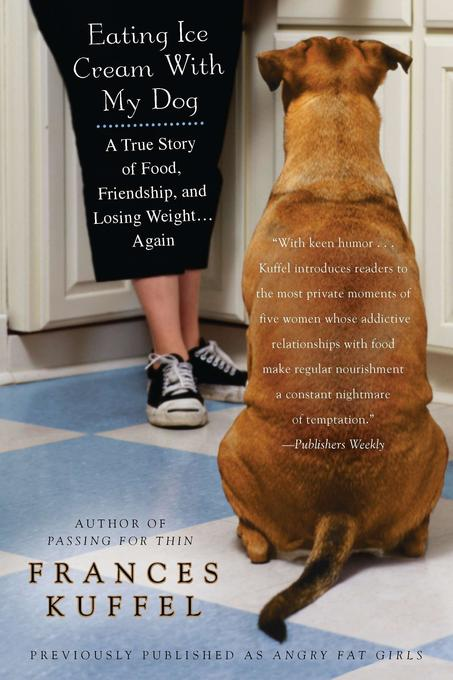 Eating Ice Cream with My Dog: A True Story of Food, Friendship, and Losing Weight...Again als Taschenbuch