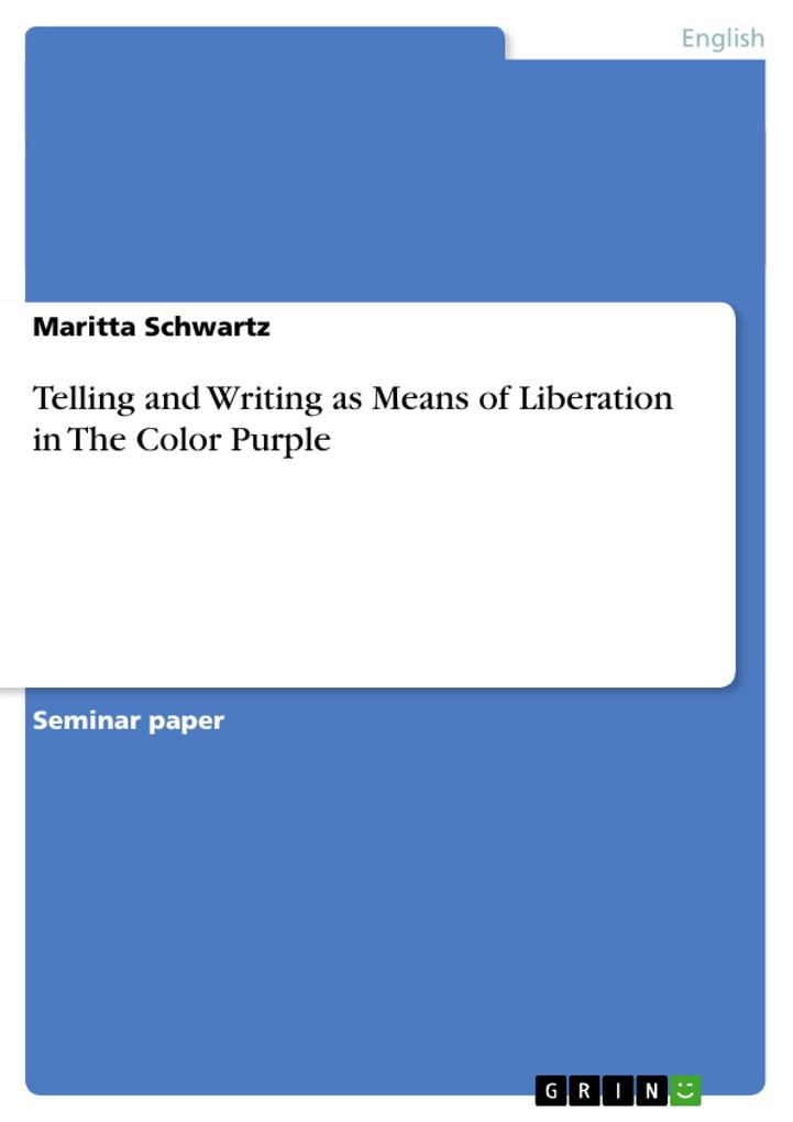 Telling and Writing as Means of Liberation in The Color Purple als Buch (kartoniert)