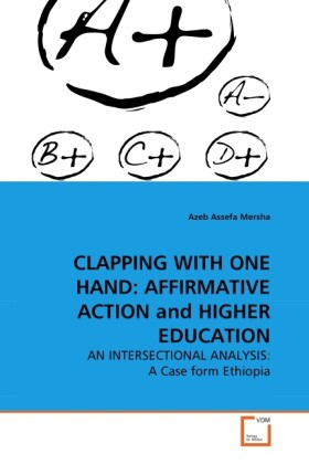 CLAPPING WITH ONE HAND: AFFIRMATIVE ACTION and HIGHER EDUCATION als Buch (gebunden)