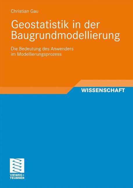 Geostatistik in der Baugrundmodellierung als Buch (gebunden)
