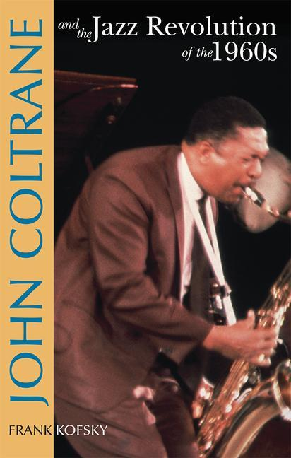 John Coltrane and the Jazz Revolution in the 1960s als Taschenbuch