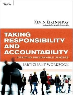 Taking Responsibility and Accountability Participant Workbook: Creating Remarkable Leaders als Taschenbuch