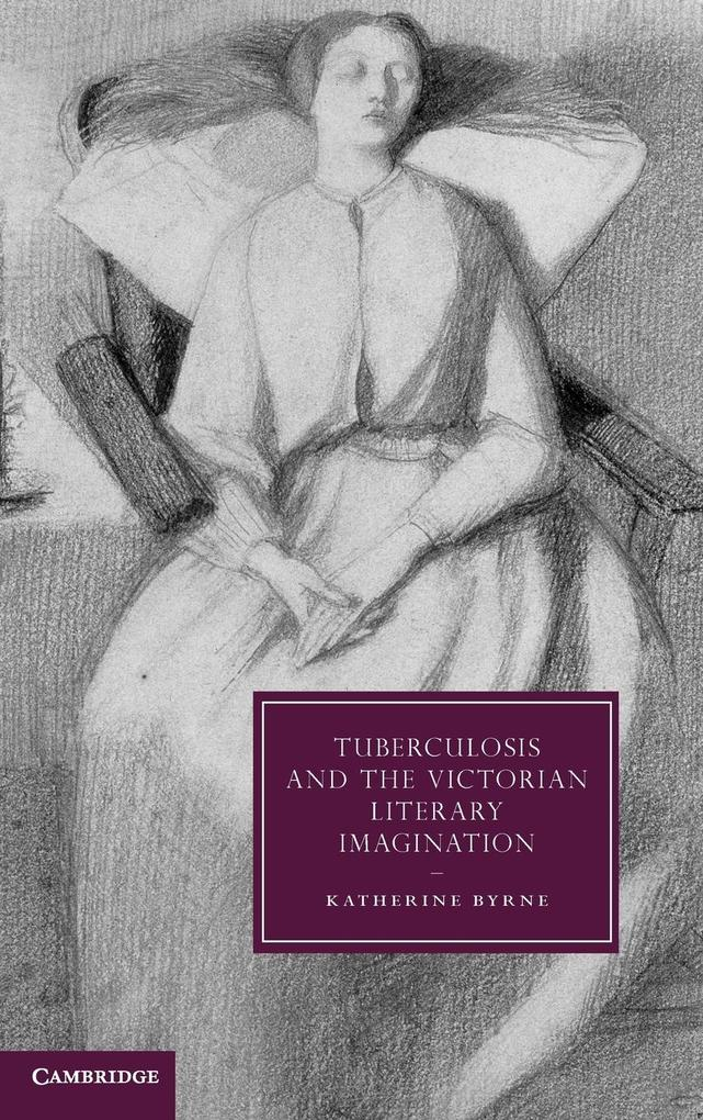 Tuberculosis and the Victorian Literary Imagination als Buch (gebunden)