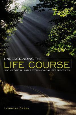 Understanding the Life Course: Sociological and Psychological Perspectives als Taschenbuch
