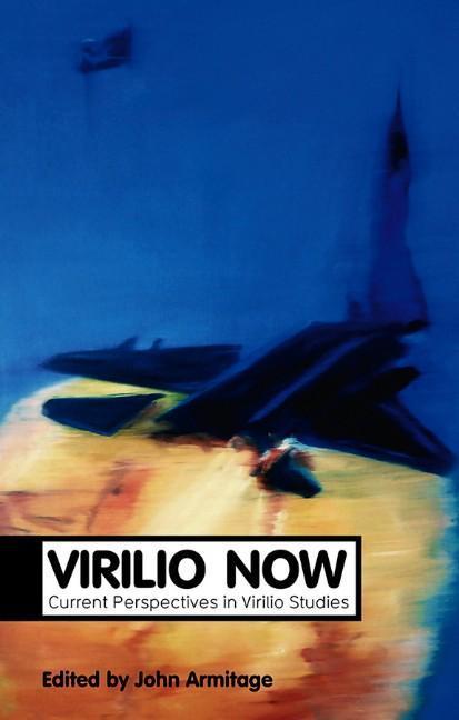Virilio Now: Current Perspectives in Virilio Studies als Taschenbuch
