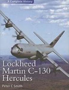 The Lockheed Martin C-130 Hercules: A Complete History als Buch (gebunden)