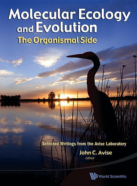 Molecular Ecology and Evolution: The Organismal Side: Selected Writings from the Avise Laboratory als Buch (gebunden)
