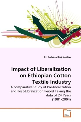 Impact of Liberalization on Ethiopian Cotton Textile Industry als Buch (kartoniert)
