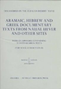 Aramaic, Hebrew and Greek Documentary Texts from Na.Hal .Hever and Other Sites: With an Appendix Containing Alleged Qumran Texts (the Seiyâl Collectio als Buch (gebunden)