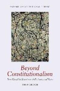 Beyond Constitutionalism: The Pluralist Structure of Postnational Law als Buch (gebunden)
