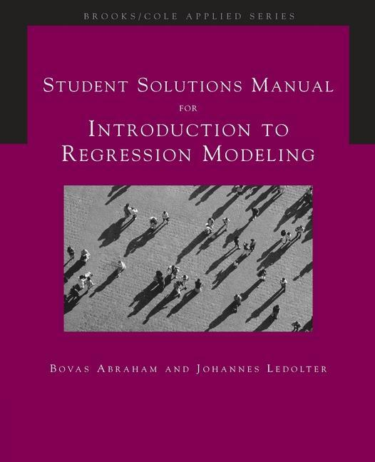 Student Solutions Manual for Abraham/Ledolter's Introduction to Regression Modeling als Taschenbuch