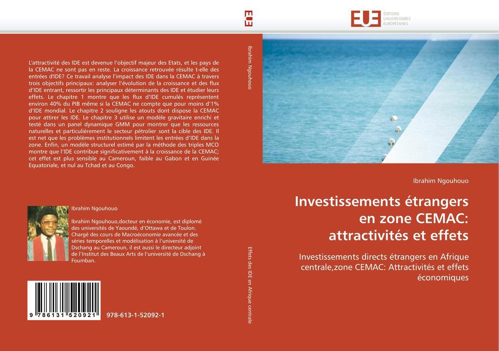 Investissements Étrangers En Zone Cemac: Attractivités Et Effets als Taschenbuch