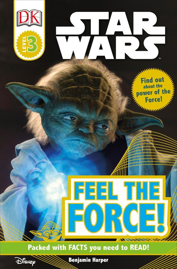 DK Readers L3: Star Wars: Feel the Force! als Taschenbuch