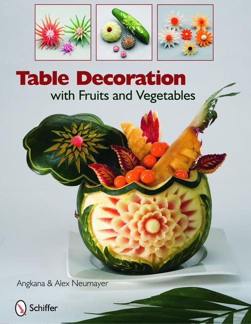 Table Decoration with Fruits and Vegetables als Buch (gebunden)