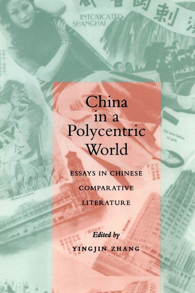 China in a Polycentric World: Essays in Chinese Comparative Literature als Buch (gebunden)