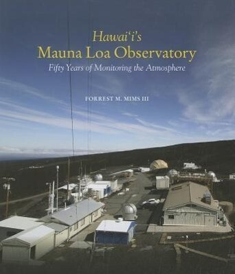 Hawaii's Mauna Loa Observatory: Fifty Years of Monitoring the Atmosphere als Buch (gebunden)