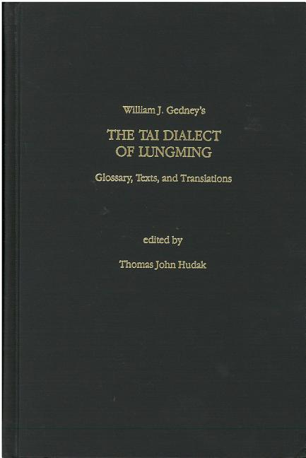 The Tai Dialect of Lungming: Glossaries, Texts, and Translations als Buch (gebunden)