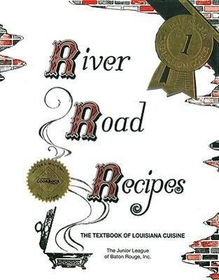 River Road Recipes: The Textbook of Louisiana Cuisine als Taschenbuch