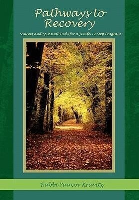 Pathways to Recovery: Sources and Spiritual Tools for a Jewish Twelve Step Program als Taschenbuch
