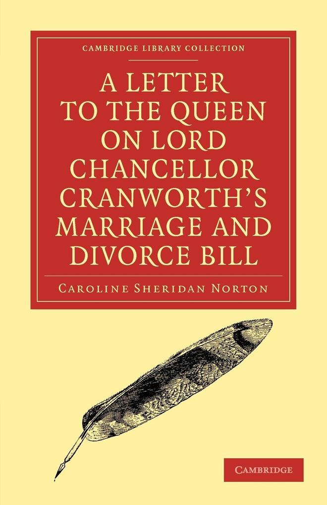 A Letter to the Queen on Lord Chancellor Cranworth's Marriage and Divorce Bill als Taschenbuch